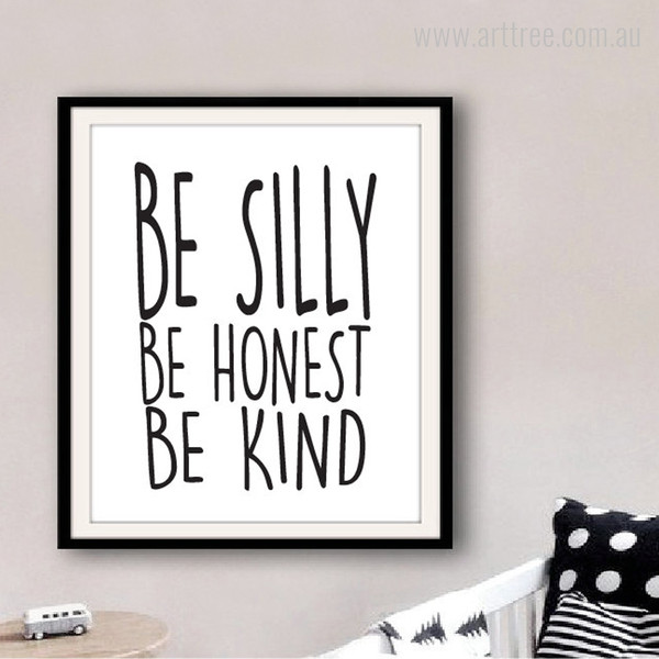 Be Silly, Be Honest, Be Kind Quote Canvas Painting Print