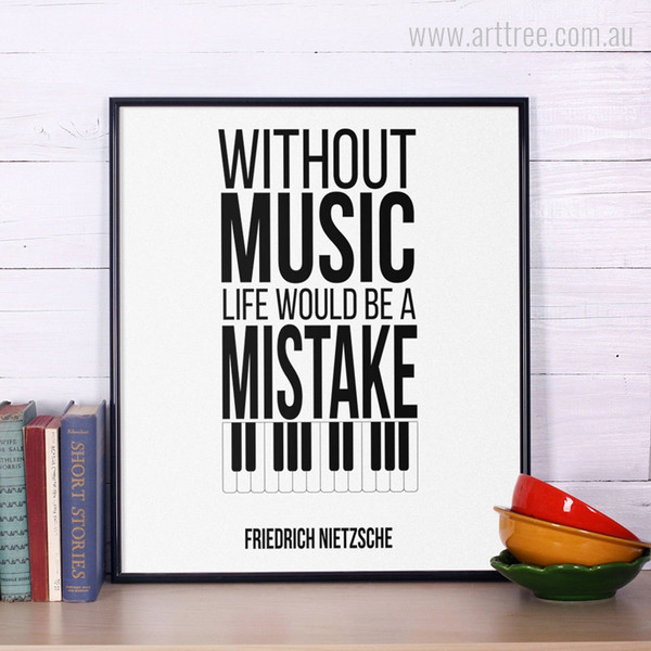 Without Music Life Would Be A Mistake Friedrich Quote Print