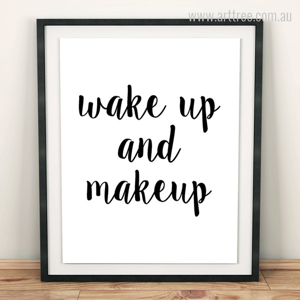 Wake Up and Make Up Nice Quote Canvas Wall Print
