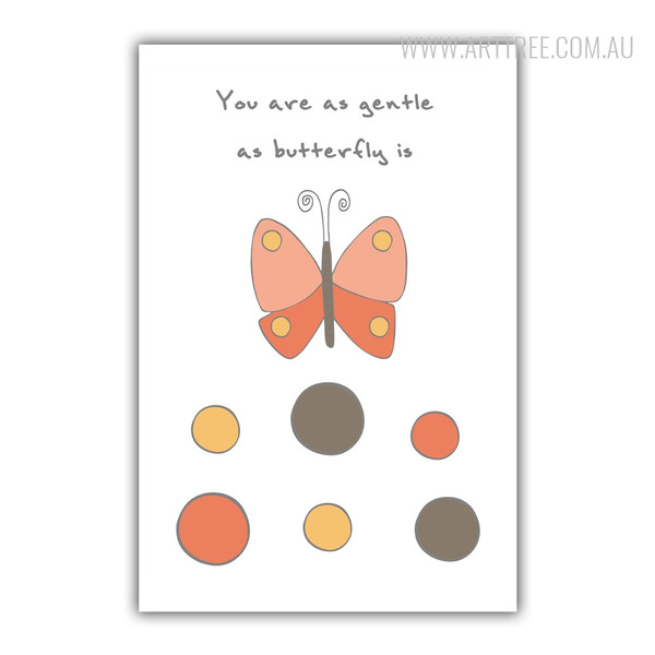 You Are As Gentle As Butterfly Is Kids Wall Art Quotes