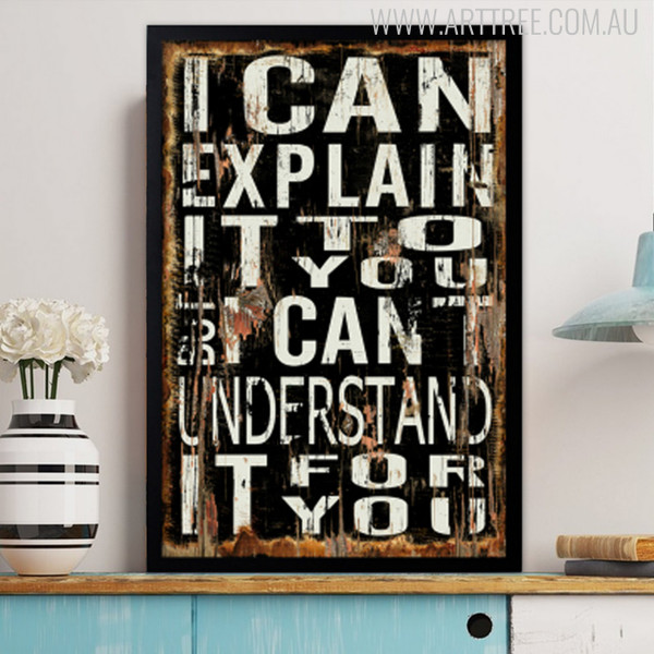 I Can Explain It To You But I Can't Understand It For You Vintage Poster Quote Print