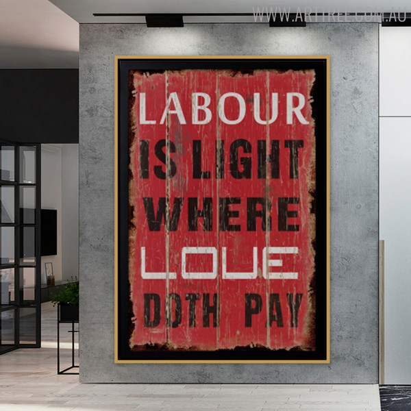 Labour is Light Where Loue Doth Pay Typography Art Canvas Print