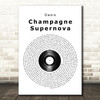 Oasis Champagne Supernova Vinyl Record Song Lyric Quote Print
