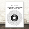 The Smiths There Is A Light That Never Goes Out Vinyl Record Song Lyric Print