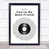 Queen You're My Best Friend Vinyl Record Song Lyric Quote Print