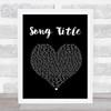 Any Song Lyrics Custom Black Heart Wall Art Quote Personalised Lyrics Print