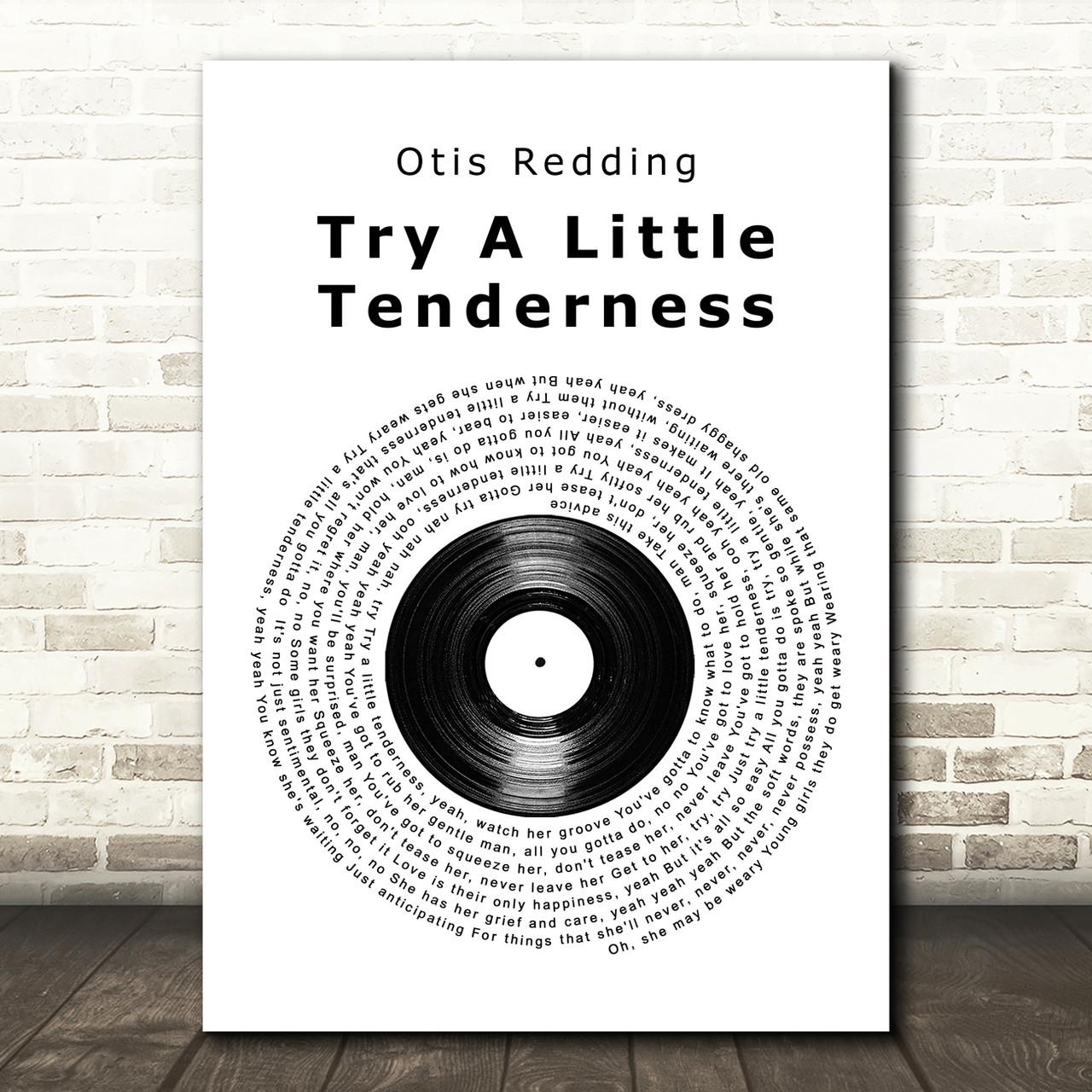 Otis Redding Try A Little Tenderness Vinyl Record Song Lyric Quote Music  Print