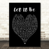 The Beatles Let It Be Black Heart Song Lyric Quote Print