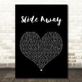 Oasis Slide Away Black Heart Song Lyric Quote Print