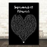 Supermarket Flowers Ed Sheeran Black Heart Quote Song Lyric Print