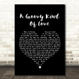 Phil Collins A Groovy Kind Of Love Black Heart Song Lyric Quote Print