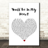 Phil Collins You'll Be In My Heart White Heart Song Lyric Quote Print