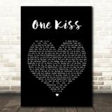 Calvin Harris & Dua Lipa One Kiss Black Heart Song Lyric Quote Print