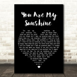 You Are My Sunshine Black Heart Song Lyric Quote Print
