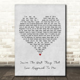 You're The Best Thing That Ever Happened To Me Grey Heart Song Lyric Print