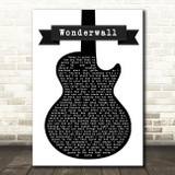 Oasis Wonderwall Black & White Guitar Song Lyric Quote Print