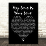 Whitney Houston My Love Is Your Love Black Heart Song Lyric Quote Print