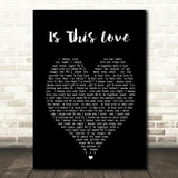 Is This Love Bob Marley Black Heart Quote Song Lyric Print
