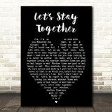 Let's Stay Together Al Green Black Heart Quote Song Lyric Print