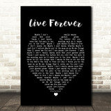 Live Forever Oasis Black Heart Quote Song Lyric Print
