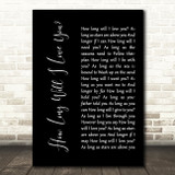 How Long Will I Love You Ellie Goulding Black Script Song Lyric Quote Print