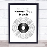 Luther Vandross Never Too Much Vinyl Record Song Lyric Quote Print