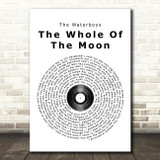The Waterboys The Whole Of The Moon Vinyl Record Song Lyric Quote Print
