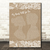 Celine Dion My Heart Will Go On Burlap & Lace Song Lyric Quote Print