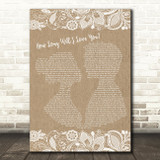 How Long Will I Love You Ellie Goulding Burlap & Lace Song Lyric Quote Print