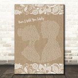Rod Stewart Have I Told You Lately Burlap & Lace Song Lyric Quote Print