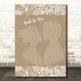 Bryan Adams Back To You Burlap & Lace Song Lyric Quote Print
