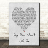 James Arthur Say You Won't Let Go Grey Heart Song Lyric Quote Print