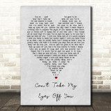 Can't Take My Eyes Off You Andy Williams Grey Heart Song Lyric Quote Print