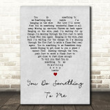 You Do Something To Me Paul Weller Grey Heart Song Lyric Quote Print