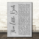 Bob Marley Three Little Birds Rustic Script Grey Song Lyric Quote Print