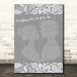 Bryan Adams Everything I Do I Do It For You Burlap & Lace Grey Song Lyric Print