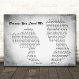Celine Dion Because You Loved Me Man Lady Couple Grey Song Lyric Quote Print