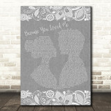 Celine Dione Because You Loved Me Burlap & Lace Grey Song Lyric Quote Print