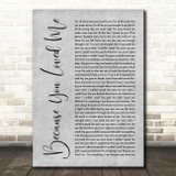 Celine Dione Because You Loved Me Rustic Script Grey Song Lyric Quote Print