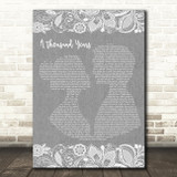 Christina Perri A Thousand Years Burlap & Lace Grey Song Lyric Quote Print