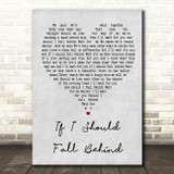 If I Should Fall Behind Grey Heart Song Lyric Quote Print