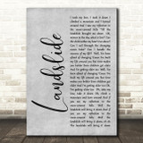 Fleetwood Mac Landslide Rustic Script Grey Song Lyric Quote Print