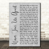 INXS Never Tear Us Apart Grey Rustic Script Song Lyric Print