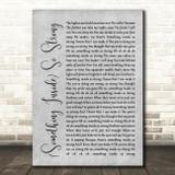 Labi Siffre (Something Inside) So Strong Rustic Script Grey Song Lyric Print