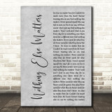 Metallica Nothing Else Matters Rustic Script Grey Song Lyric Quote Print