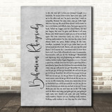 Queen Bohemian Rhapsody Rustic Script Grey Song Lyric Quote Print