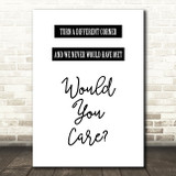 George Michael A Different Corner Song Lyric Quote Print