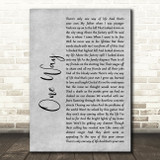 The Levellers One Way Rustic Script Grey Song Lyric Quote Print