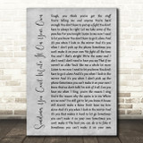 U2 Sometimes You Can't Make It On Your Own Grey Rustic Script Song Lyric Quote Music Print