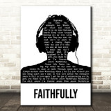 Journey Faithfully Black & White Man Headphones Song Lyric Quote Music Print